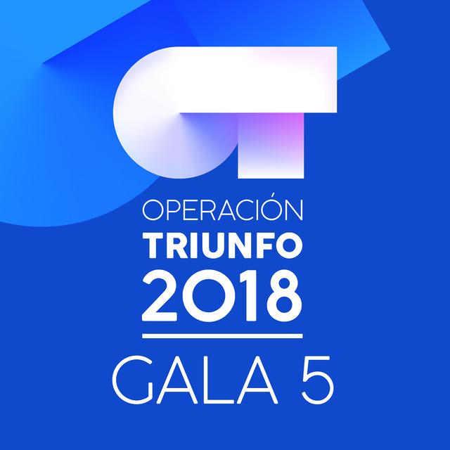 OT Gala 5 (Operación Triunfo 2018)
