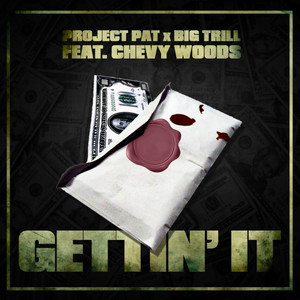 Gettin' it (feat. Chevy Woods)