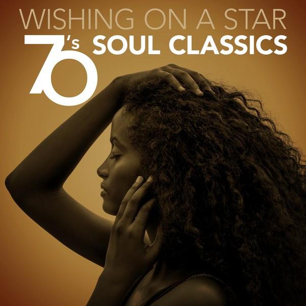 Wishing On a Star: 70's Soul Classics
