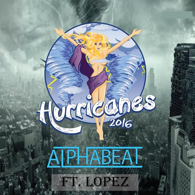Hurricanes 2016 (feat. Lopez)