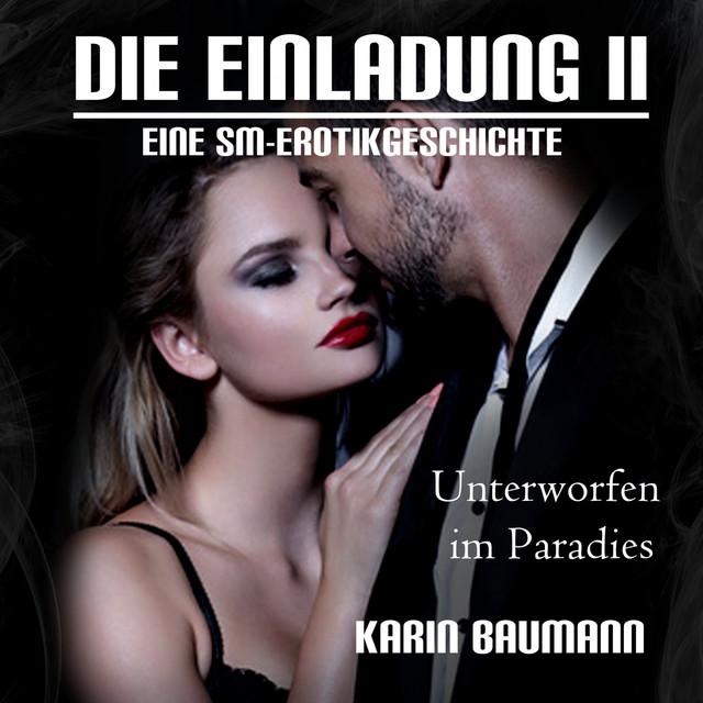 Unterworfen im Paradies (Die Einladung 2) [Eine SM-Erotikgeschichte]