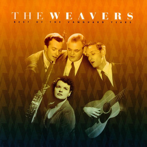 Best Of The Vanguard Years - The Weavers