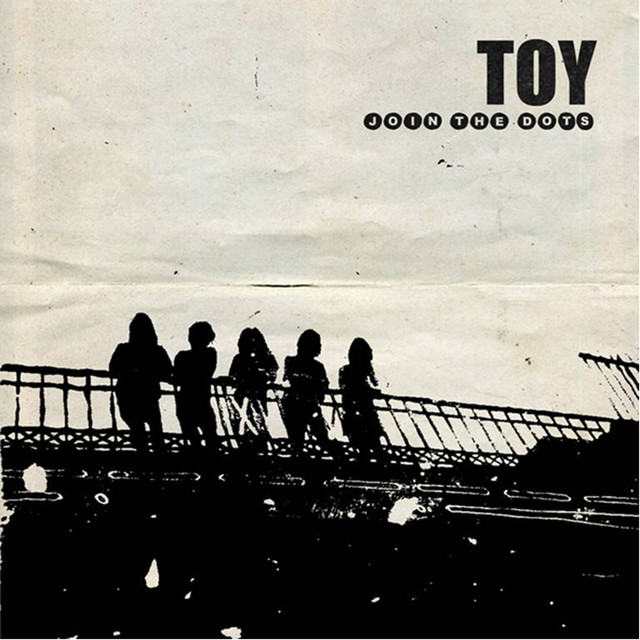 Album cover for Join The Dots by Toy