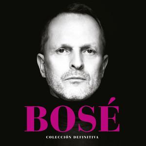 Colección Definitiva - Miguel Bosé