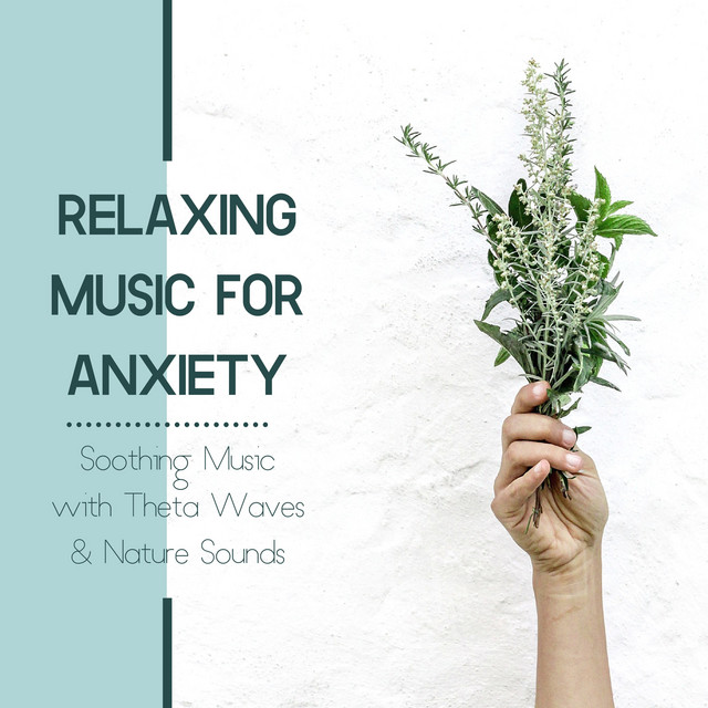 Relaxing Music for Anxiety - Soothing Music with Theta Waves