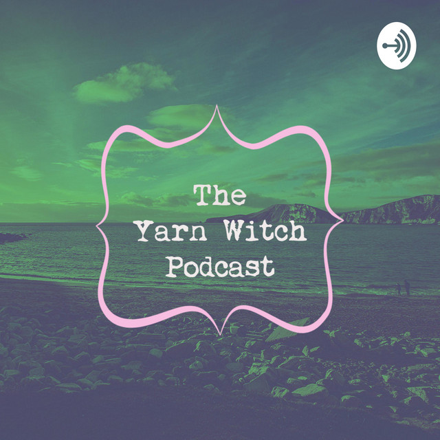 The Yarn Witch Podcast on Spotify