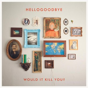 Would It Kill You? (UK/Europe Deluxe Edition) Albumcover