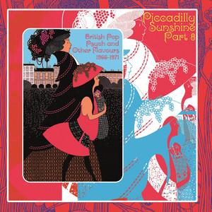 Piccadilly Sunshine, Part 8: British Pop Psych & Other Flavours, 1966 - 1971 album