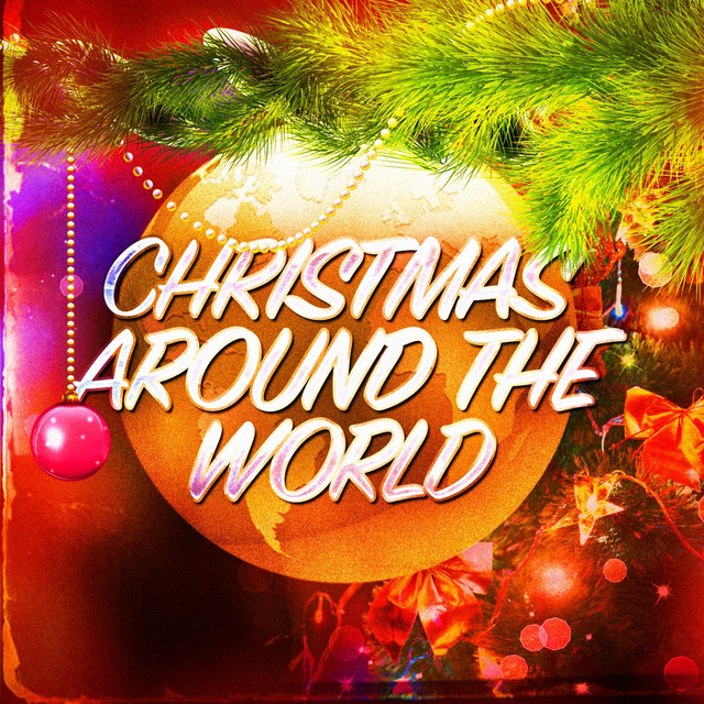 Christmas Around the World (International Christmas Songs) by Christmas Carols on Spotify
