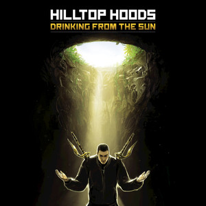 Drinking From The Sun - Hilltop Hoods