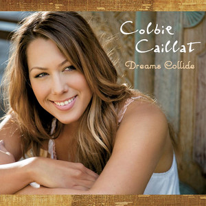 Dreams Collide - Colbie Caillat
