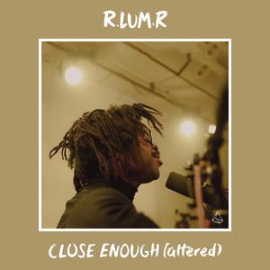 Close Enough (altered)