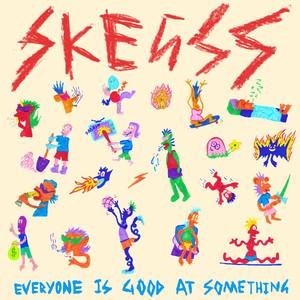 Everyone Is Good at Something - Skegss