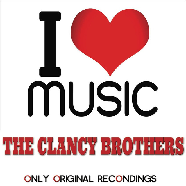 The Clancy Brothers I Love Music - Only Original Recondings album cover