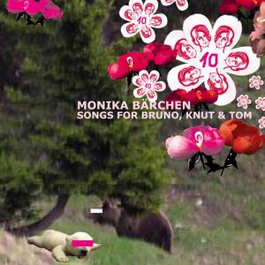 Monika Bärchen: Songs for Bruno, Knut & Tom album