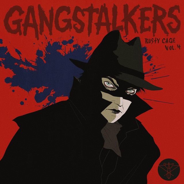 gangstalkers  vol  4 by rusty cage on spotify