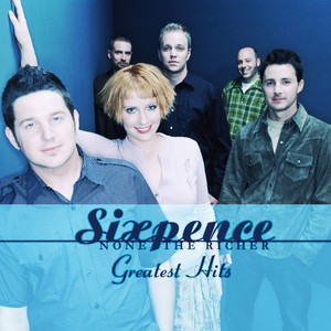 Sixpence None the Richer: Greatest Hits - Sixpence None The Richer