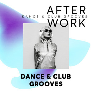 After Work: Dance & Club Grooves