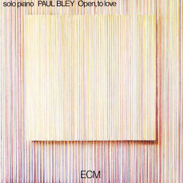 Paul Bley - Open, To Love