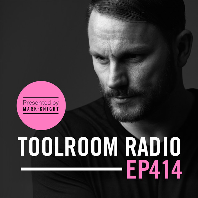 Toolroom Radio EP414 - Presented By Mark Knight