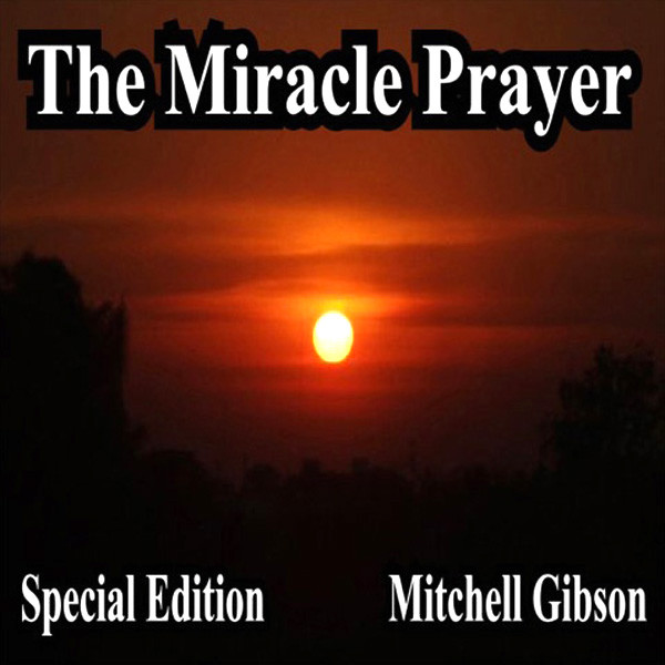 The Miracle Prayer Special Edition by Mitchell Gibson on Spotify