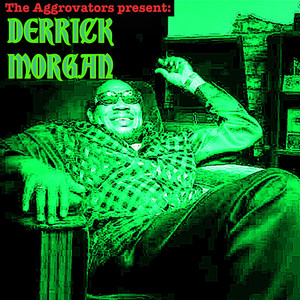The Aggrovators Present Derrick Morgan album
