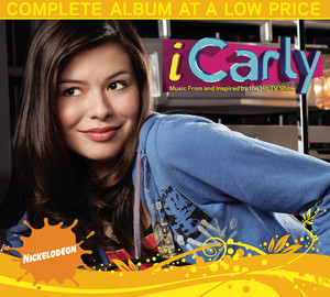 iCarly - Music From and Inspired by the Hit TV Show - Miranda Cosgrove