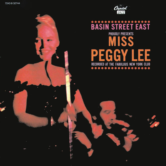 Basin Street East Proudly Presents Miss Peggy Lee