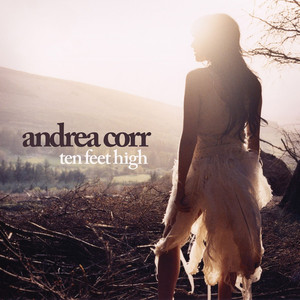 Ten Feet High - Andrea Corr