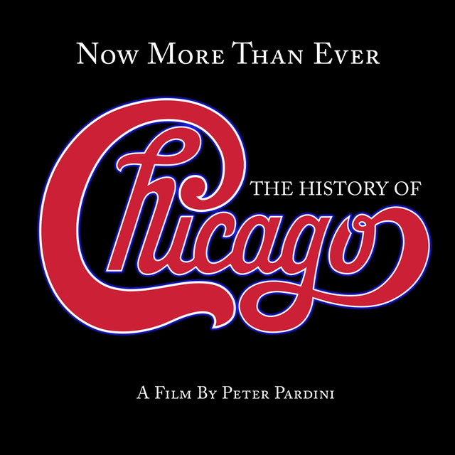 Album cover for Now More Than Ever: The History Of Chicago by Chicago