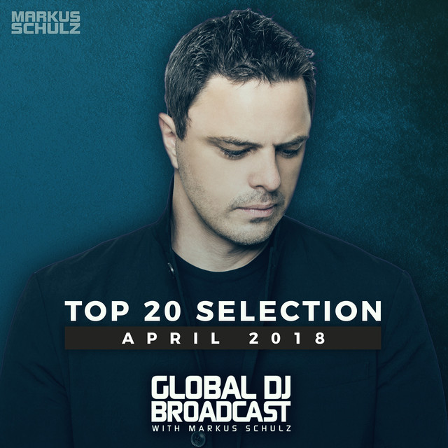 Global DJ Broadcast - Top 20 April 2018