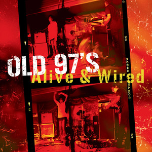 Alive & Wired - Old 97s