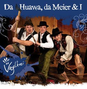 Da Huawa Da Meier Und I Privat