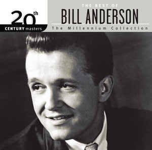The Best Of Bill Anderson 20th Century Masters The Millennium Collection - Bill Anderson