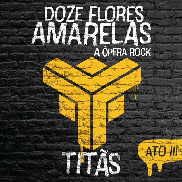 Doze Flores Amarelas - A Ópera Rock (Ato III)