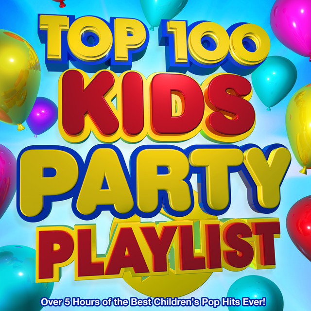 Party Playlist top 100 kids party playlist - over 5 hours of the best children's