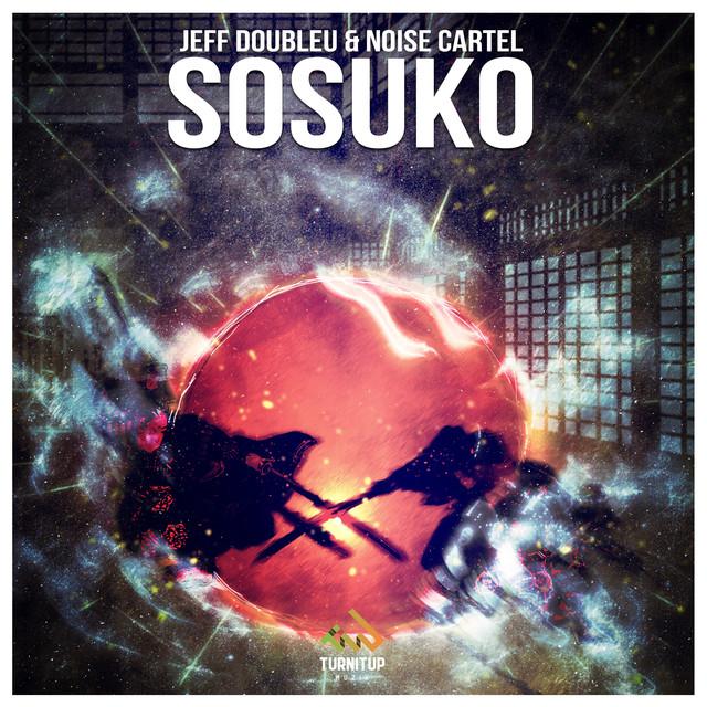 Jeff Doubleu & Noise Cartel - Sosuko (Original Mix)