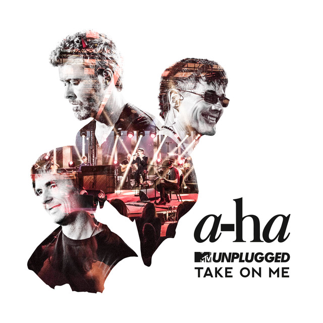 Take On Me (MTV Unplugged / Edit) by a-ha on Spotify