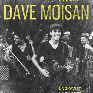 Ungravity - Dave Moisan