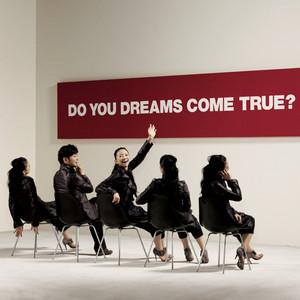 DO YOU DREAMS COME TRUE? album