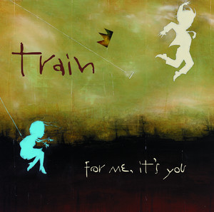 For Me, It's You - Train