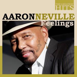 THE GREATEST HITS: Aaron Neville - Feelings album