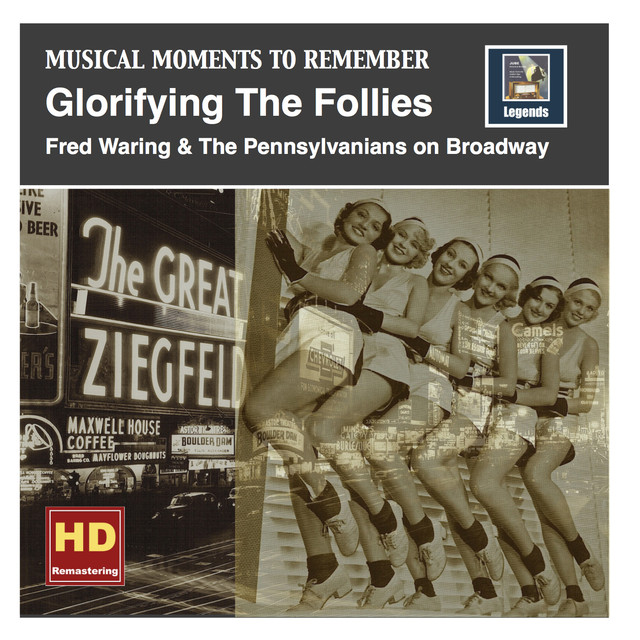 Fred Waring, Waring's Pennsylvanians Musical Moments to Remember: Glorifying the Follies – Fred Waring & The Pennsylvanians on Broadway (Remastered 2016) album cover
