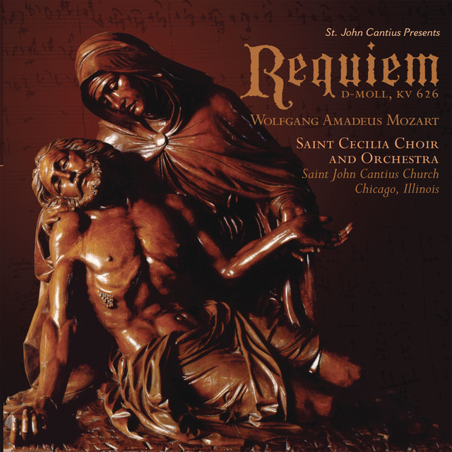Album cover for St. John Cantius presents Mozart: Requiem by Wolfgang Amadeus Mozart, St. John Cantius Choir and Orchestra of Saint Cecilia
