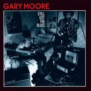 Still Got The Blues - Gary Moore