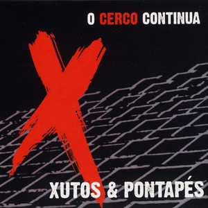 O Cerco Continua - Xutos and Pontapés