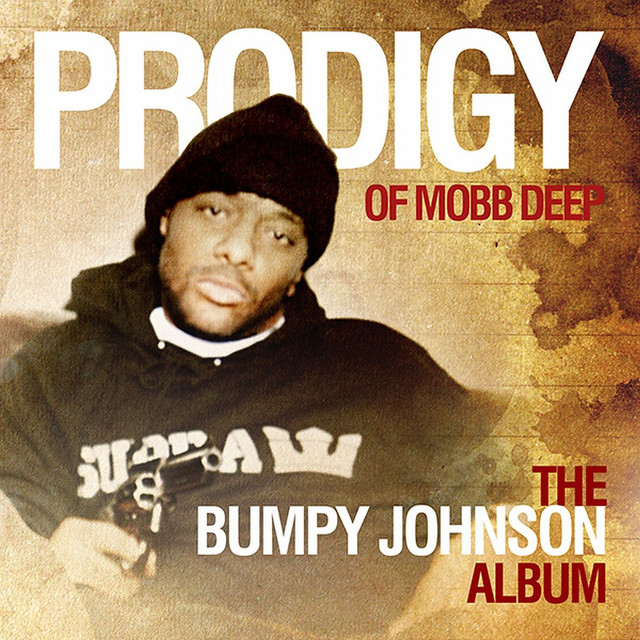 The Bumpy Johnson Album by Prodigy on Spotify