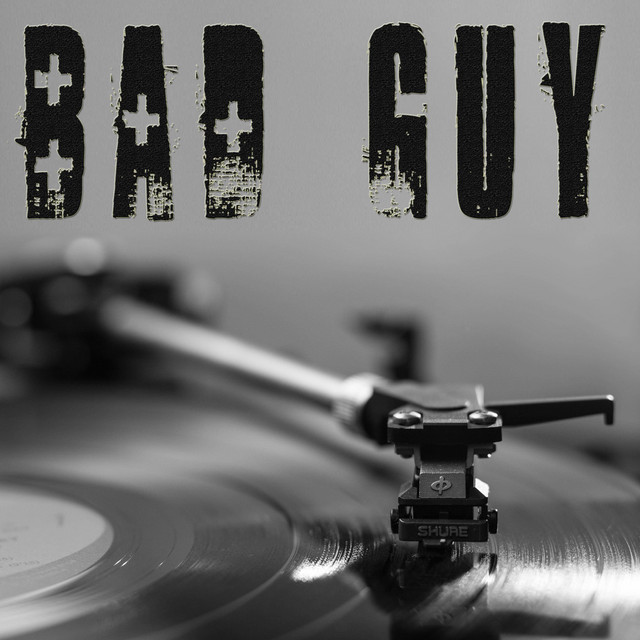 Bad Guy (Originally Performed by Billie Eilish and Justin