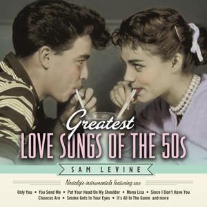 Greatest Love Songs of the 50's: Nostalgic Instrumentals Featuring Sax album