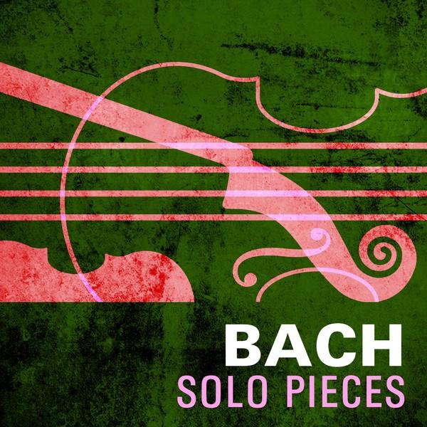 Bach: Solo Pieces Albumcover